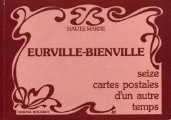 Eurville-Bienville : Seize cartes postales d'un autre temps