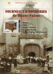 Fourneaux & fonderies de Haute-Saône – Tome 1