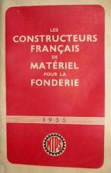 Les constructeurs français de matériel pour la fonderie Syndicat national des industries d'équipement MTPS (Manutention, levage, travaux publics, sidérurgie, mines, fonderies)
