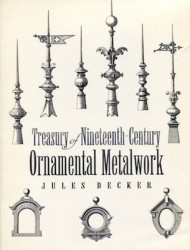Ornemental Metalwork Treasury of nineteenth century USA