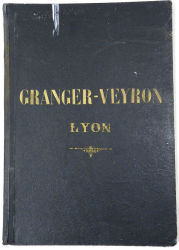 Catalogue des Etablissements Granger-Veyron – Lyon