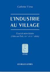 L'industrie au village (Catherine Verna)  Essai de micro-histoire (Arles-sur-Tech, XIVe et XVe siècles)