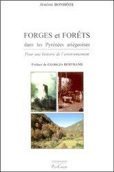 Forges et Forêts dans les Pyrénées Ariégeoises – Pour une histoire de l'environnement (Jérôme Bonhôte)