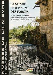 La Nièvre, le royaume des forges