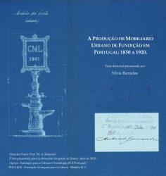 La production de mobilier urbain en fonte au Portugal : 1850 A 1920. (Thèse) Sílvia Barradas