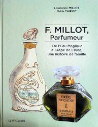 F. Millot parfumeur – De l'eau magique à Crêpe de Chine – Une  histoire de famille